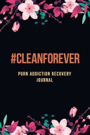Cleanforever   Porn Addiction Recovery Journal PDF