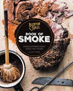 Buxton Hall Barbecue's Book of Smoke