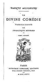 La divine comédie, tr. par F. Reynard: Volume 2