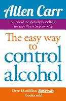 Allen Carr s Easy Way to Control Alcohol PDF