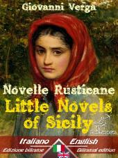 Novelle Rusticane - Little Novels of Sicily: Bilingual parallel text - Bilingue con testo inglese a fronte: Italian - English / Italiano - Inglese (Dual Language Easy Reader)