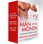 Man of the Month: A Calendar Romance Series: A Little Christmas Jingle, Burning for You, Fan the Flames