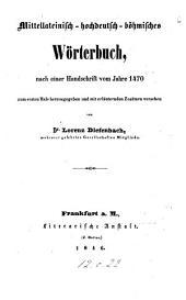 Mittellateinisch-hochdeutsch-böhmisches Wörterbuch: nach einer Handschrift vom Jahre 1470