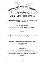 Knowledge for the People, Or, The Plain why & Because