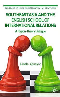 Southeast Asia and the English School of International Relations PDF