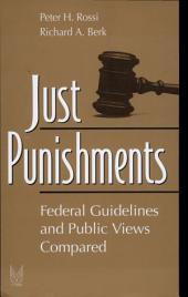 Just Punishments: Federal Guidelines and Public Views Compared