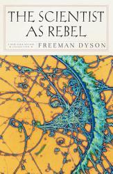 The Scientist As Rebel Book PDF