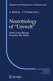 """Neurobiology of """"Umwelt"""": How Living Beings Perceive the World"""