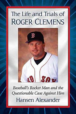 The Life and Trials of Roger Clemens PDF