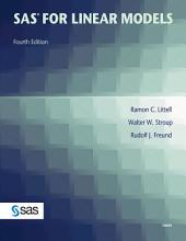 SAS for Linear Models, Fourth Edition: Edition 4