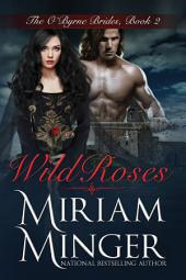 Wild Roses: An Irish Medieval Romance (The O'Byrne Brides, Book 2)