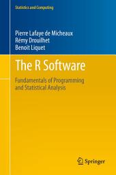 The R Software: Fundamentals of Programming and Statistical Analysis
