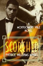 MONTGOMERY VALE: SCORCHED: Book 1