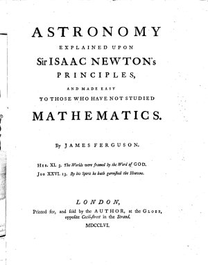 Astronomy Explained Upon Sir Isaac Newton's Principles,