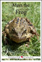 Meet the Frog: A 15-Minute Book for Early Readers