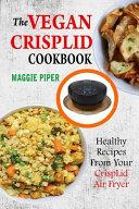 The Vegan CrispLid Cookbook