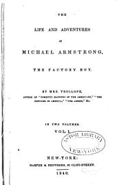 The Life and Adventures of Michael Armstrong, the Factory Boy: Volumes 1-2