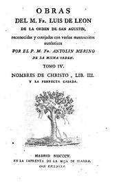 Obras: Nombres de Christo, lib. III y la perfecta casada, Volumen 4