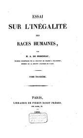Essai sur l'inégalité des races humaines: Volume3