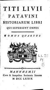 Titi Livii Patavini Historiarum Libri qui supersunt omnes: Volume 4