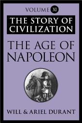 The Age of Napoleon: The Story of Civilization
