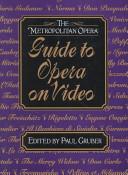 The Metropolitan Opera Guide to Opera on Video