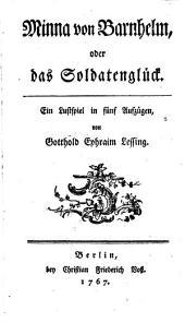 Minna von Barnhelm, oder das Soldatenglück. Lustspiel in 5 Aufz