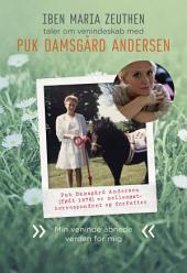 Puk Damsgård Andersen: Min veninde åbnede verden for mig
