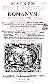 Bullarium Romanum a Leone Magno usque ad S. D. N. Innocentium X....