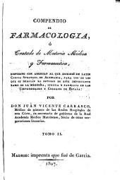 Compendio de Farmacología ó tratado de materia médica y farmaceútica...: 2 tomos