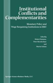Institutional Conflicts and Complementarities: Monetary Policy and Wage Bargaining Institutions in EMU