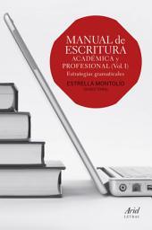 Manual de escritura académica y profesional: Estrategias gramaticales