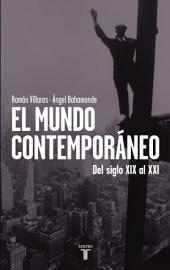 El mundo contemporáneo: Del siglo XIX al XXI