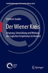 Der Wiener Kreis: Ursprung, Entwicklung und Wirkung des Logischen Empirismus im Kontext, Ausgabe 3