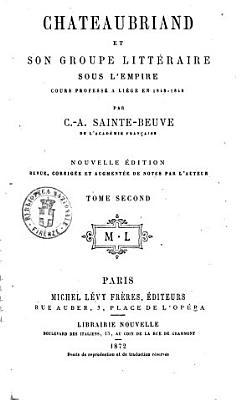 Chateaubriand et son groupe litteraire sous l empire par C  A  Sainte Beuve PDF