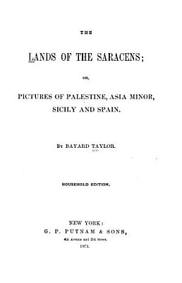 The Lands of the Saracens  Or  Pictures of Palestine  Asia Minor  Sicily and Spain PDF