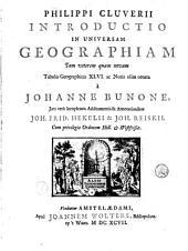 Philippi Cluverii Introductio in universam geographiam: tam veterem quam novam