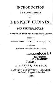 Introduction à la connaissance de l'esprit humain: augmentée de notes sur le texte de l'auteur ; précédée d'une notice biographique...