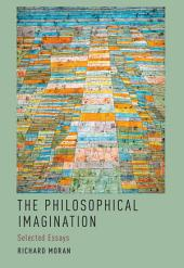 The Philosophical Imagination: Selected Essays