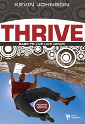Thrive: Dare to Live Like Jesus