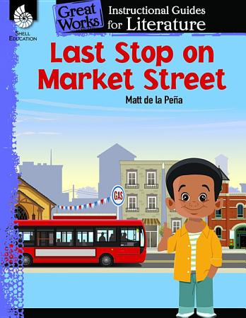 Last Stop on Market Street  An Instructional Guide for Literature PDF