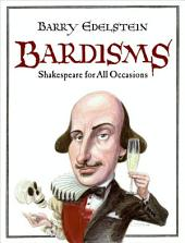 Bardisms: Shakespeare for All Occasions