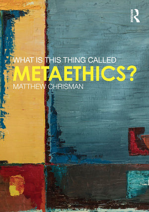 What is this Thing Called Metaethics