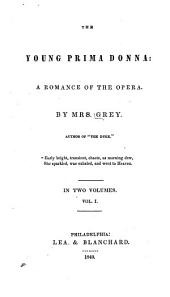 The Young Prima Donna: a Romance of the Opera: Volume 1
