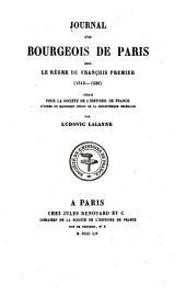 Journal D'un Bourgeois de Paris Sous Le Règne de François Premier (1515-1536)