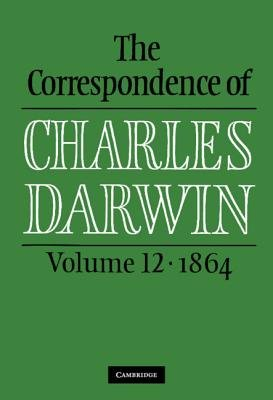 [The correspondence ] ; The correspondence of Charles Darwin. 12. 1864