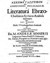 Dissertationes philologicae e literatura Ebraeo-chaldaico-syriaco-arabica depromptae