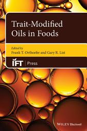 Trait-Modified Oils in Foods