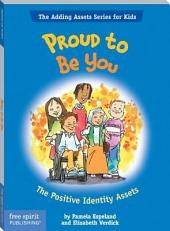 Proud To Be You: The Positive Identity Assets