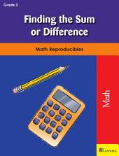Finding the Sum or Difference: Math Reproducibles